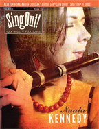 Sing Out! V.55#2: Nuala Kennedy, Brother Sun, John Lilly, Andrew Cronshaw, Larry Unger